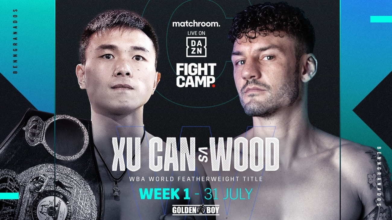 Watch Fight Camp 2: Xu Can vs. Leigh Wood 2021 7/31/21